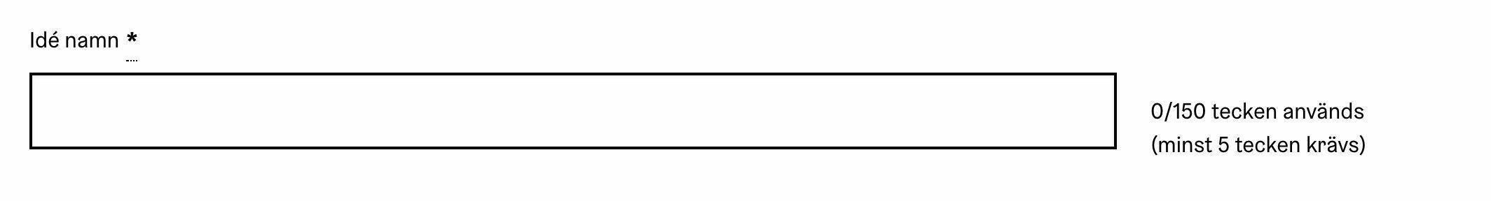 I anslutning till fältet för Idéns namn finns en indikator för teckenantal