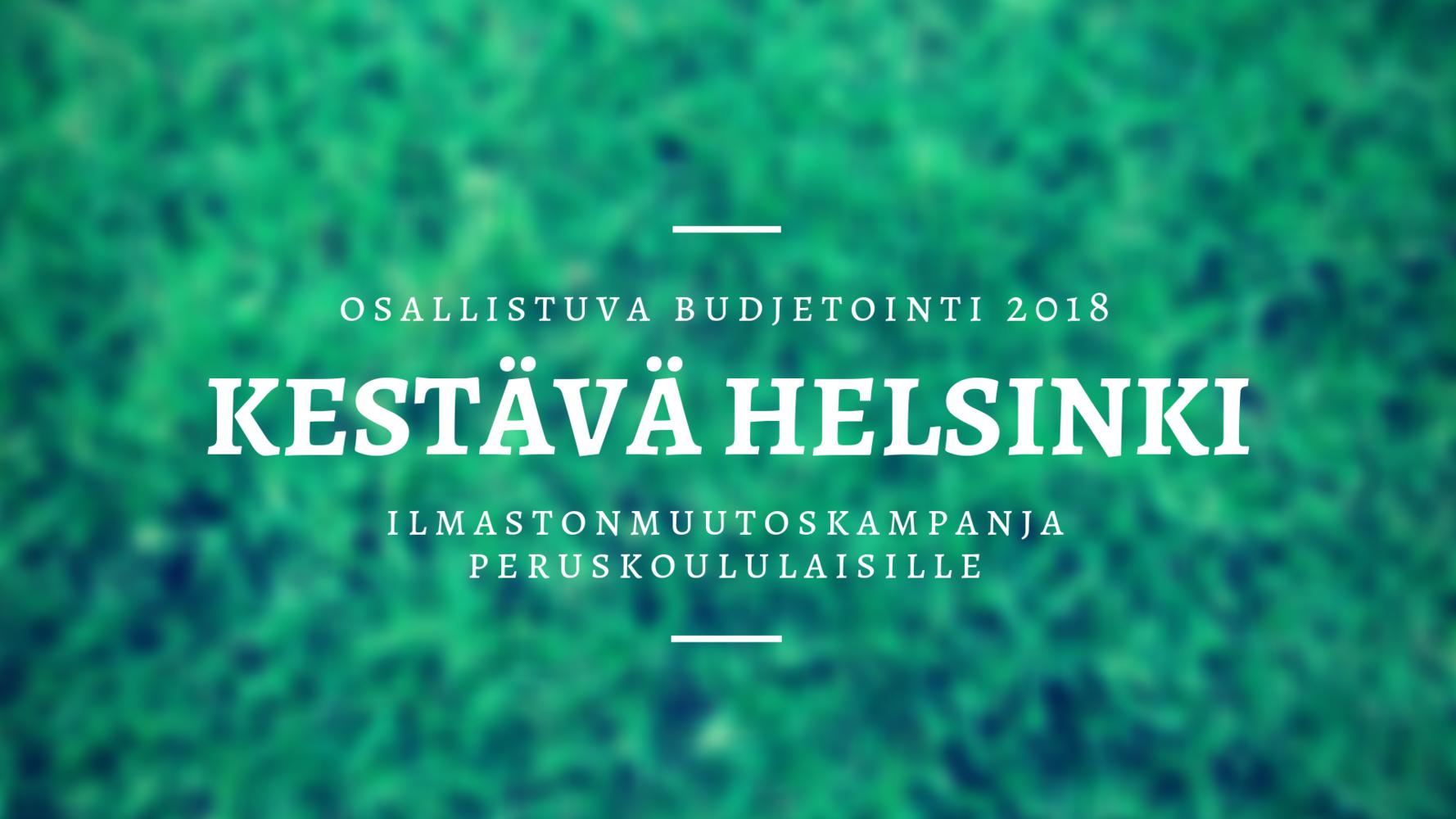 Kestävä Helsinki -ilmastonmuutoskampanja Helsingin peruskoululaisille